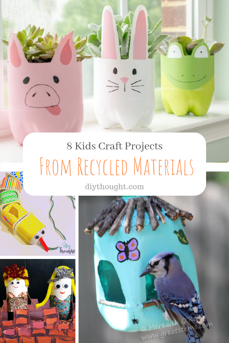 8 Kids Craft Projects from recycled materials