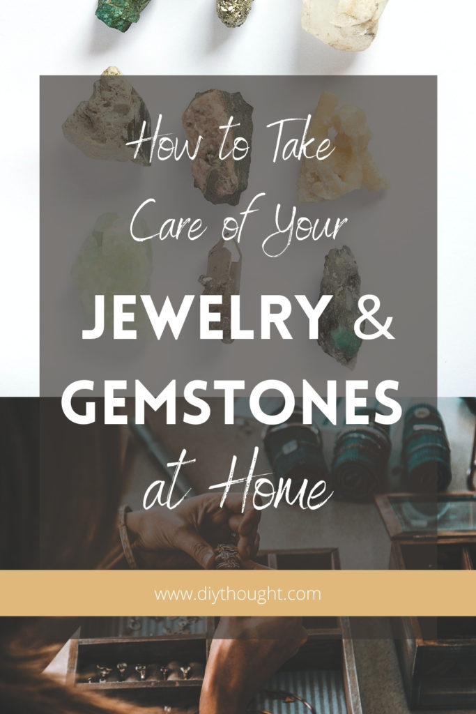 how to take care of your jewelry and gemstones at home