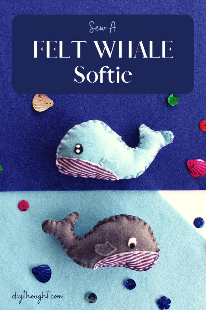 Felt whale softie tutorial